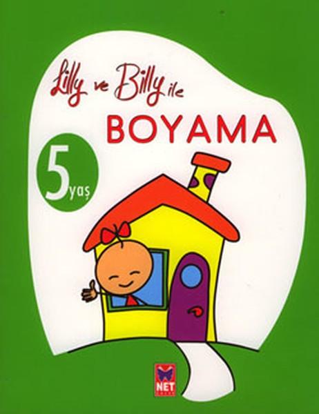 Lilly Ve Billy Ile Boyama 5 Yaş Kitabı Fiyatı Yorumları Net